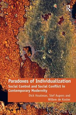 Paradoxes of Individualization: Social Control and Social Conflict in Contemporary Modernity (Hardback)