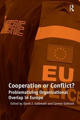 Cooperation or Conflict?: Problematizing Organizational Overlap in Europe (Hardback)
