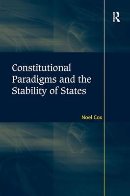 Constitutional Paradigms and the Stability of States (Hardback)
