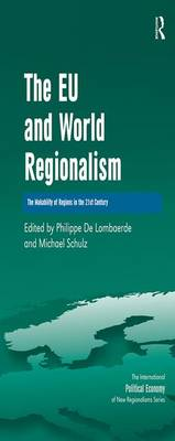 The EU and World Regionalism: The Makability of Regions in the 21st Century - The International Political Economy of New Regionalisms Series (Hardback)
