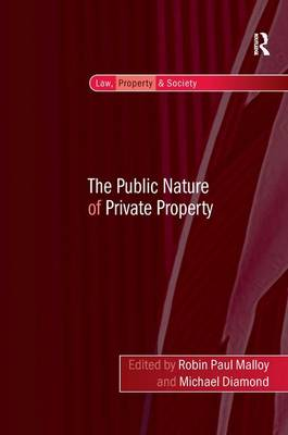 The Public Nature of Private Property - Law, Property and Society (Hardback)
