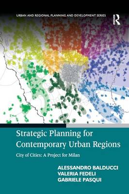 Strategic Planning for Contemporary Urban Regions: City of Cities: A Project for Milan (Hardback)