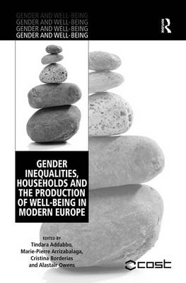 Gender Inequalities, Households and the Production of Well-Being in Modern Europe - Gender and Well-Being (Hardback)