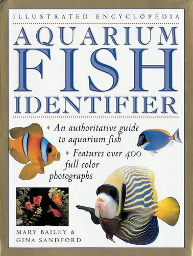 Aquarium Fish Identifier - Illustrated Encyclopedia (Paperback)
