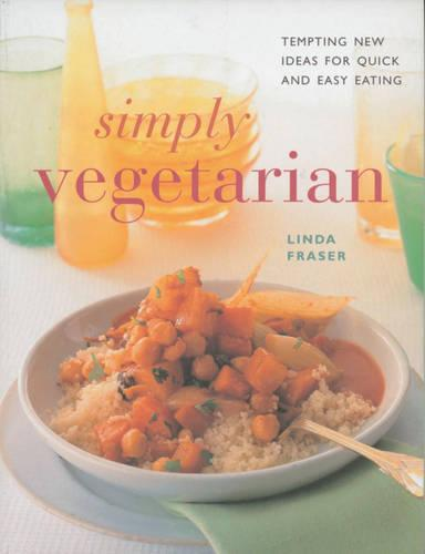 Simply Vegetarian: Tempting New Ideas for Quick and Easy Eating - Contemporary Kitchen S. (Paperback)