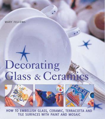 Decorating Glass and Ceramics (Hardback)