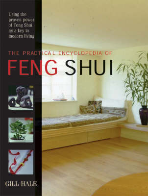 The Practical Encyclopedia of Feng Shui: Using the Proven Power of Feng Shui as a Key to Modern Living (Hardback)