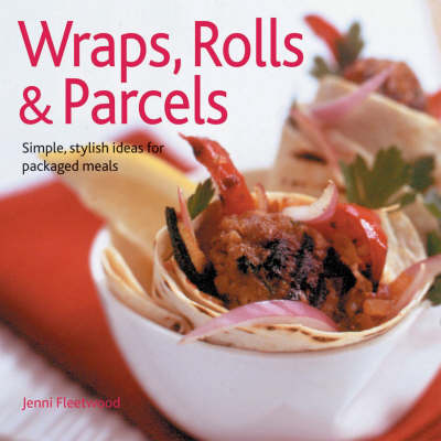 Wraps: Simple and Stylish Snacks and Meals (Hardback)