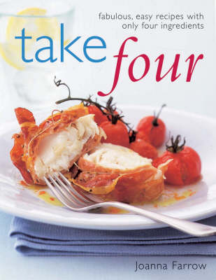 Take Four: Fabulous, Easy Recipes with Only Four Ingredients (Hardback)