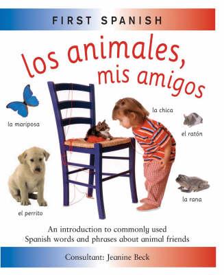 First Spanish: Los Animales (Hardback)