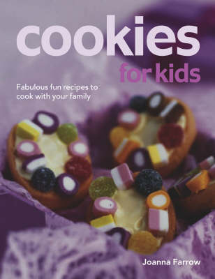 Cookies for Kids: Fabulous, Fun Recipes to Cook with Your Family (Hardback)
