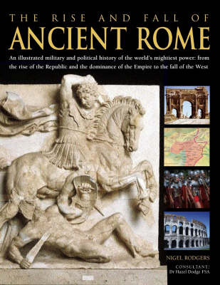 The Rise and Fall of Ancient Rome (Hardback)
