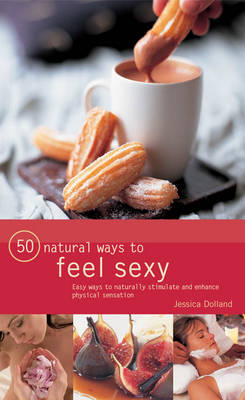 50 Natural Ways to Feel Sexy (Paperback)
