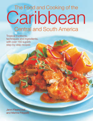 The Food and Cooking of Caribbean, Central and South America (Hardback)