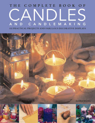 The Complete Book of Candles and Candlemaking (Hardback)