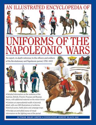 Illustrated Encyclopedia of Uniforms of the Napoleonic Wars (Hardback)