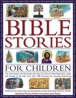Bible Stories for Children: The Most Famous and Best-loved Events from the Old and New Testaments, Retold with 800 Charming Illustrations - Features Additional Boxes and Maps That Provide Fascinating Historical Context (Hardback)
