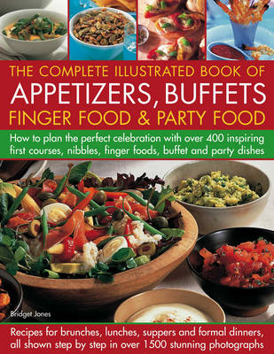 Complete Illustrated Book of Appetizers, Buffets, Finger Food and Party Food (Hardback)