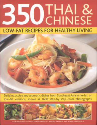 350 Thai and Chinese Low Fat Recipes for Healthy Living: All the Taste and None of the Fat - Fabulous Low-fat Recipes from China, Thailand, Vietnam, Malaysia and South-East Asia (Hardback)