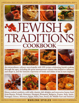 Jewish Traditions Cookbook: Home-cooked Comforts, Cold Table Classic, Deli Delights and Innovative Fusion Food (Hardback)