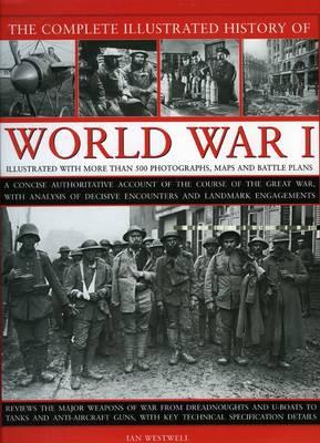 Complete Illustrated History of World War One (Hardback)