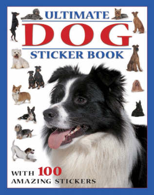 Ultimate Dog Sticker Book: With 100 Amazing Stickers (Paperback)