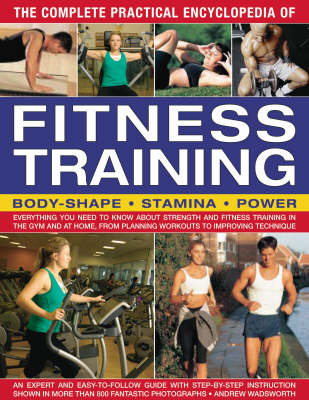 Complete Practical Encyclopeadia of Fitness Training (Hardback)