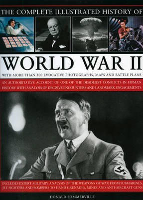 Complete Illustrated History of World War Two (Hardback)
