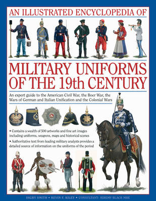Illustrated Encyclopedia of Military Uniforms of the 19th Century (Hardback)