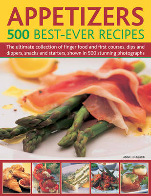 Appetizers: 500 Best Ever Recipes (Hardback)