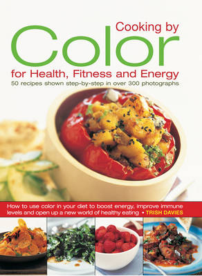 Cooking by Colour for Health, Fitness and Energy (Hardback)