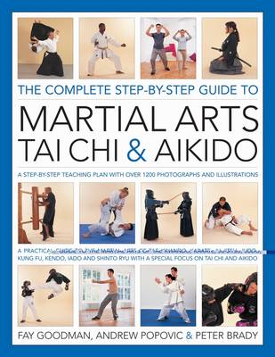Complete Step-by-step Guide to Martial Arts, Tai Chi and Aikido (Hardback)