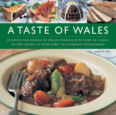 A Taste of Wales: Discover the Essence of Welsh Cooking with Over 30 Classic Recipes (Hardback)