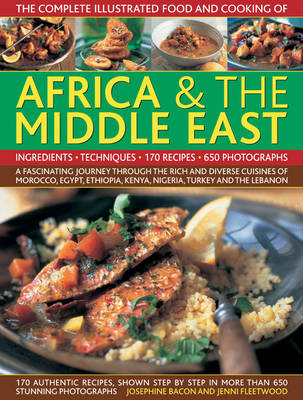 Complete Illustrated Food and Cooking of Africa & the Middle East (Hardback)