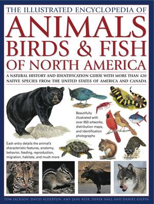 Illustrated Encyclopedia of Animals, Birds and Fish of North America (Hardback)