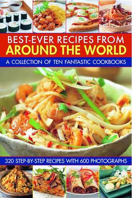 Best-ever Recipes from Around the World: a Collection of Ten Fantastic Cookbooks (Paperback)