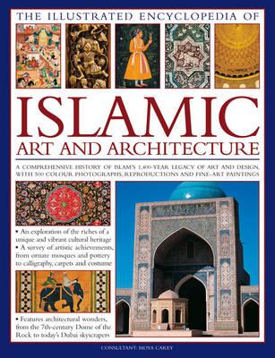 Illustrated Encyclopedia of Islamic Art and Architecture (Hardback)