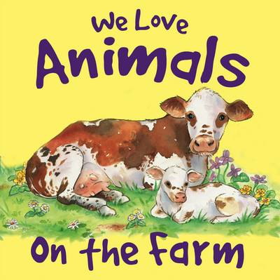 We Love Animals on the Farm (Hardback)
