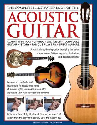 Complete Illustrated Book of the Acoustic Guitar (Hardback)