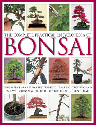 Complete Practical Encyclopedia of Bonsai (Hardback)