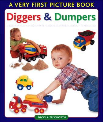 Diggers and Dumpers - Very First Picture Book Series (Board book)