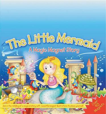 The Little Mermaid: A Magic Magnet Story (Board book)