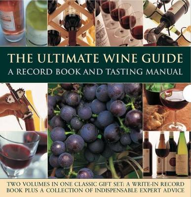 The Ultimate Wine Guide: Record Book and Tasting Manual (Hardback)