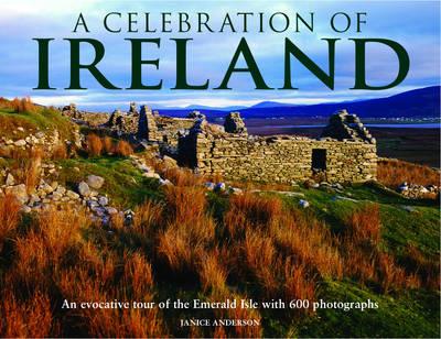 A Celebration of Ireland: An Evocative Tour of the Emerald Isle (Hardback)