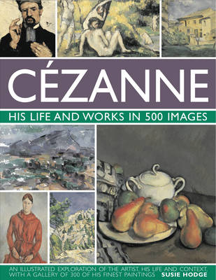 Cezanne: His Life and Works in 500 Images (Hardback)