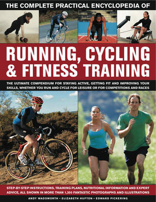Complete Practical Encyclopedia of Running, Cycling & Fitness Training (Hardback)