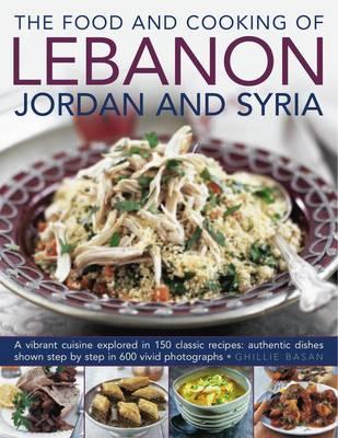 Food and Cooking of Lebanon, Jordan and Syria (Hardback)