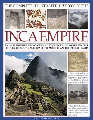 Complete Illustrated History of the Ancient Inca Empire (Hardback)