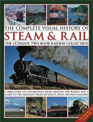 Complete Visual History of Steam & Rail (Hardback)