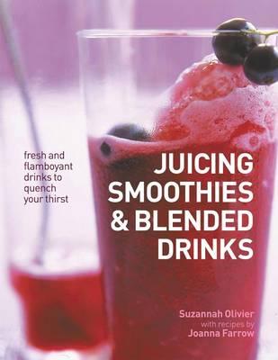 Juicing, Smoothies & Blended Drinks (Hardback)